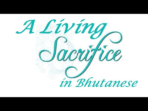 A Living Sacrifice - Bhutanese