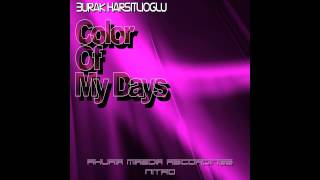 Burak Harsitlioglu - Color Of My Days (Original Mix) [Ahura Mazda Recordings NITRO]