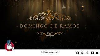 Domingo de Ramos - El Programasso. Semana Santa 2021 #ElProgramasso21