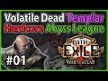 Act 1: Molten Orb vs Abyss - Templar #1 - Let's Play Path of Exile 3.1: Hardcore Abyss League