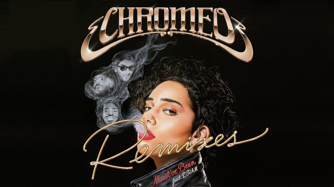 chromeo-must-ve-been-feat-dram-mercer-remix-chromeo