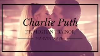 Marvin Gaye Charlie Puth Ft Meghan Trainor