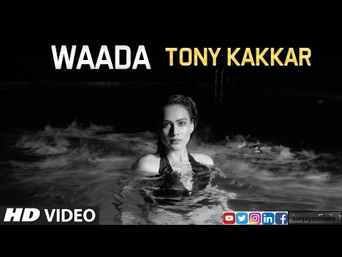 Waada Official Full Song 2017 | Tony...