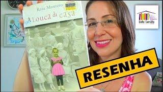 LidoLendo - A Louca da Casa - Rosa Montero - RESEN