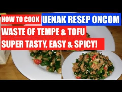 UENAKEE POLL RESEP ONCOM dg LENCA! (HOW TO COOK WASTE OF TEMPE & TOFU)