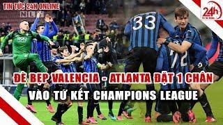 Atalanta gây sốc khi 'nhấn chìm' Valencia   Tin bóng đá 24h   TT24h