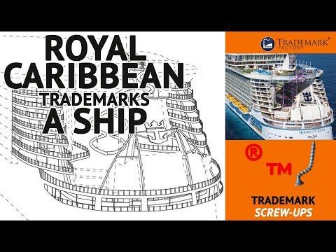 Royal Caribbean Trademarks A Ship    Trademark Screw-Ups - Ep. 035