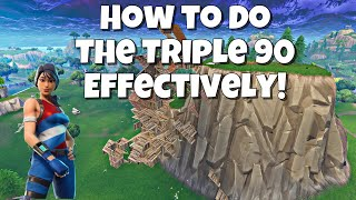 *BEST WAY* How to do the Triple 90 In Fortnite in minutes!!!