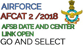 AFCAT 2 2018 AFSB LINK OPEN FOR VENUE AND DATE SELECTION