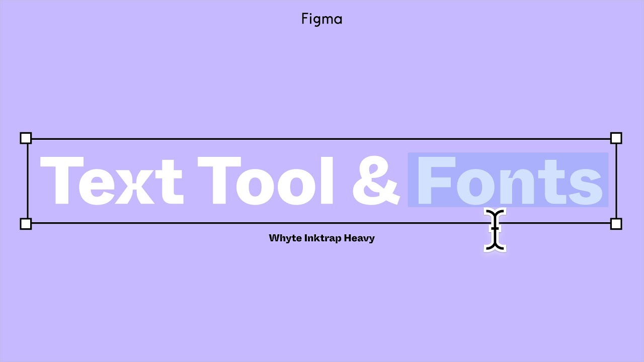 Figma Tutorial: Text Tool and Fonts