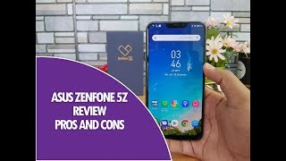 ASUS Zenfone 5Z Review- Pros and Cons. A Worthy Flagship?
