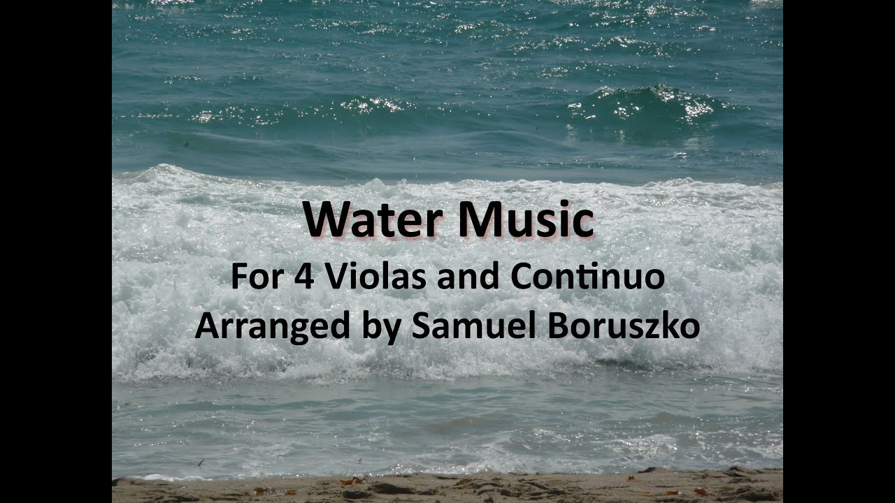 Water Music - G F Handel - Arranged for 4 Violas and Continuo by ...