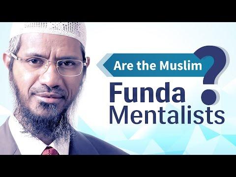 Are the Muslim Fundamentalists? | Dr Zakir Naik