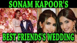 Sonam Kapoor on best friends wedding || dance ||  drink | enjoy |  Reha Kapoor  || News Makers
