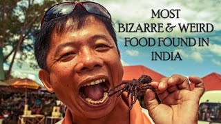 Most Bizarre and Weird Food Items Found in India #savethedogs