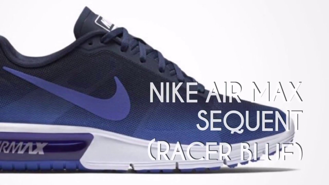 tom jones pussycat - NIKE AIR MAX SEQUENT (RACER BLUE)/ SNEAKERS STAR - YouTube