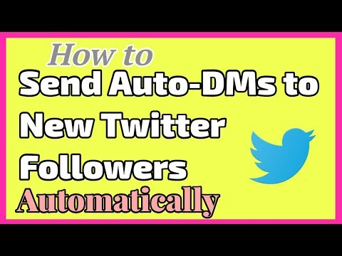 How to Send Auto-DM (Direct Message) to New Twitter Followers