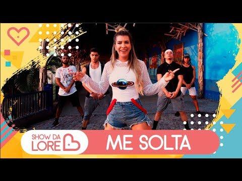 Me Solta - Nego do Borel - Lore Improta  Coreografia
