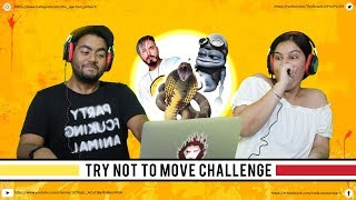 Try Not To Move Challenge #1   Indians vs Challenges   TRP   The Reaction Project   India