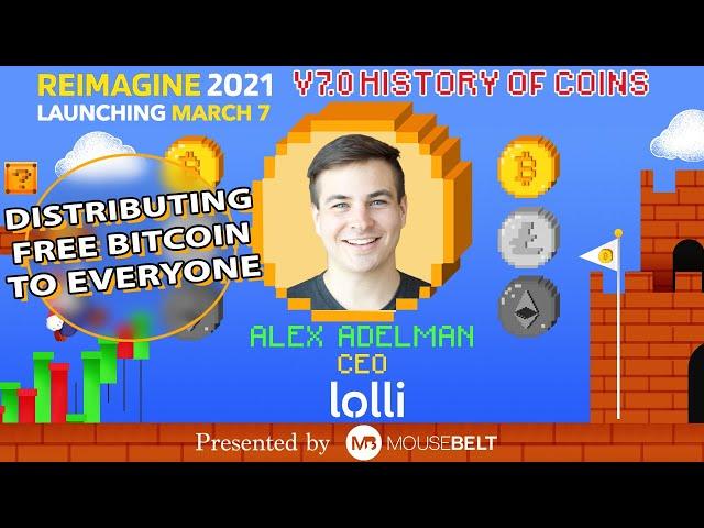 Bitcoin For Everyone | Alex Adelman - Lolli | REIMAGINE v7.0 #24