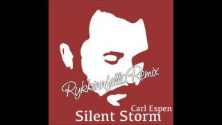 Carl Espen - Silent Storm (Rykkinnfella Remix)