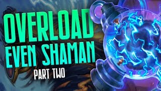 Overload Even Shaman | Part Two | Hearthstone