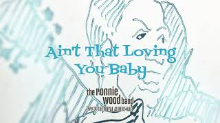 The Ronnie Wood Band - Ain't That Loving You Baby (ft. Mick Taylor) (Live at the Royal Albert Hall)