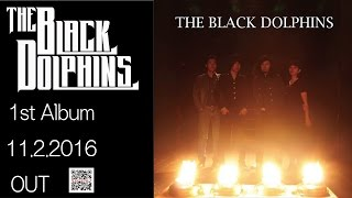 """11/2 Release 1st Album """"THE BLACK DOLPHINS"""" THE BLACK DOLPHINS are ..."""