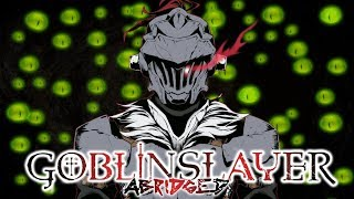 Goblin Slayer Abridged (Goblin Slayer Parody) - Episode 1