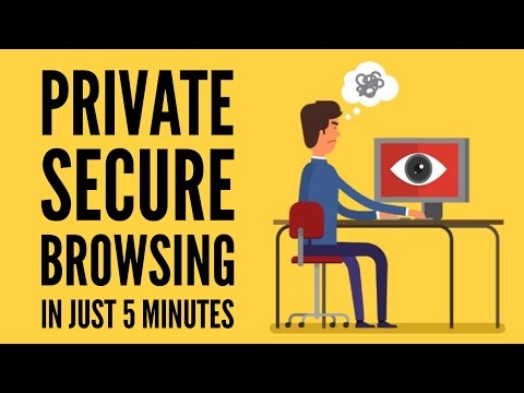 Private Secure Browsing in Just 5 Minutes