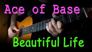 Ace Of Base Beautiful Life Fingerstyle Guitar Cover