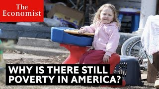 Why is there still poverty in America The Economist