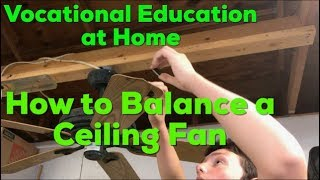 How to Balance a Ceiling Fan - Vocational Education at Home