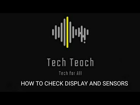 TECH TEACH | HOW TO CHECK TOUCH AND SENSORS | 480p OR MORE