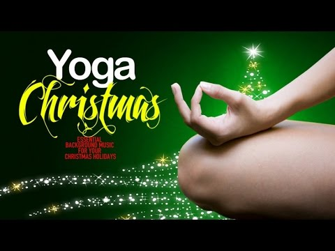 Yoga Christmas - Essential Background Music for your Christmas Holidays