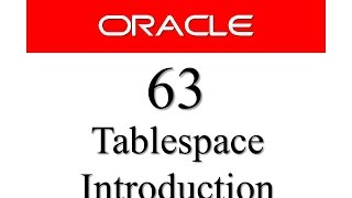 Oracle Database Tutorial 63 : Tablespace In Oracle Database Introduction