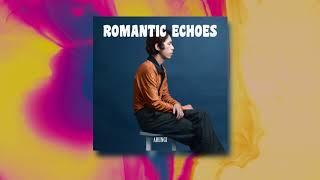 Romantic Echoes - Arungi (Video Lirik)