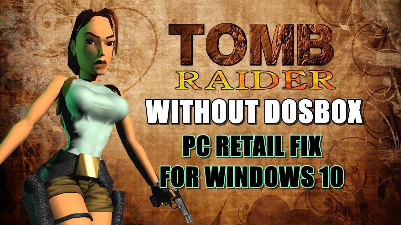 Tomb Raider Fix Retail Win 10 64bit Windows Version No