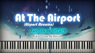 Yuri On Ice OST (유리 온 아이스 : ユーリ!!! on ICE OST) - At The Airport (EP 9 : Airport Reunion) Piano Cover 피아노 커버곡 & Synthesia Piano Tutorial by AmuArt ...