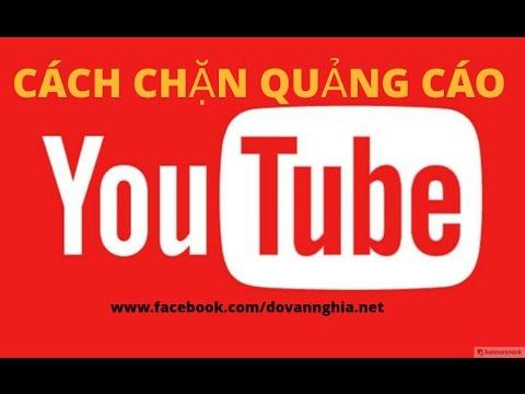 Cách chặn Quảng cáo trên YouTube - Tắt Quảng cáo Youtube - Đỗ Văn Nghĩa