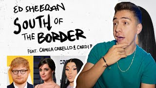 ED SHEERAN- SOUTH OF THE BORDER FT CAMILA CABELLO & CARDI B ( LYRIC) REACTION|E2 reacts