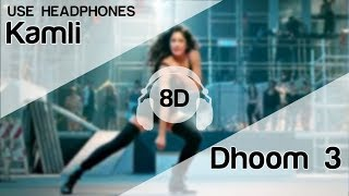Gambar cover Kamli 8D Audio Song - Dhoom 3 | Katrina Kaif | Aamir Khan | Sunidhi Chauhan | Pritam