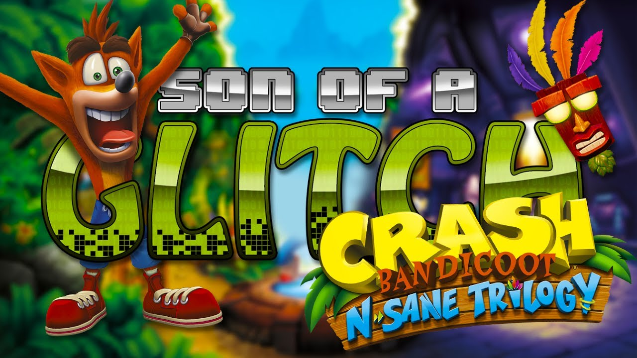 Crash Bandicoot N Sane Trilogy Glitches Son Of A Glitch Episode 75