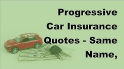 Progressive Car Insurance Quotes  | Same Name, Different Rates - 2017 Car Insurance Quotes