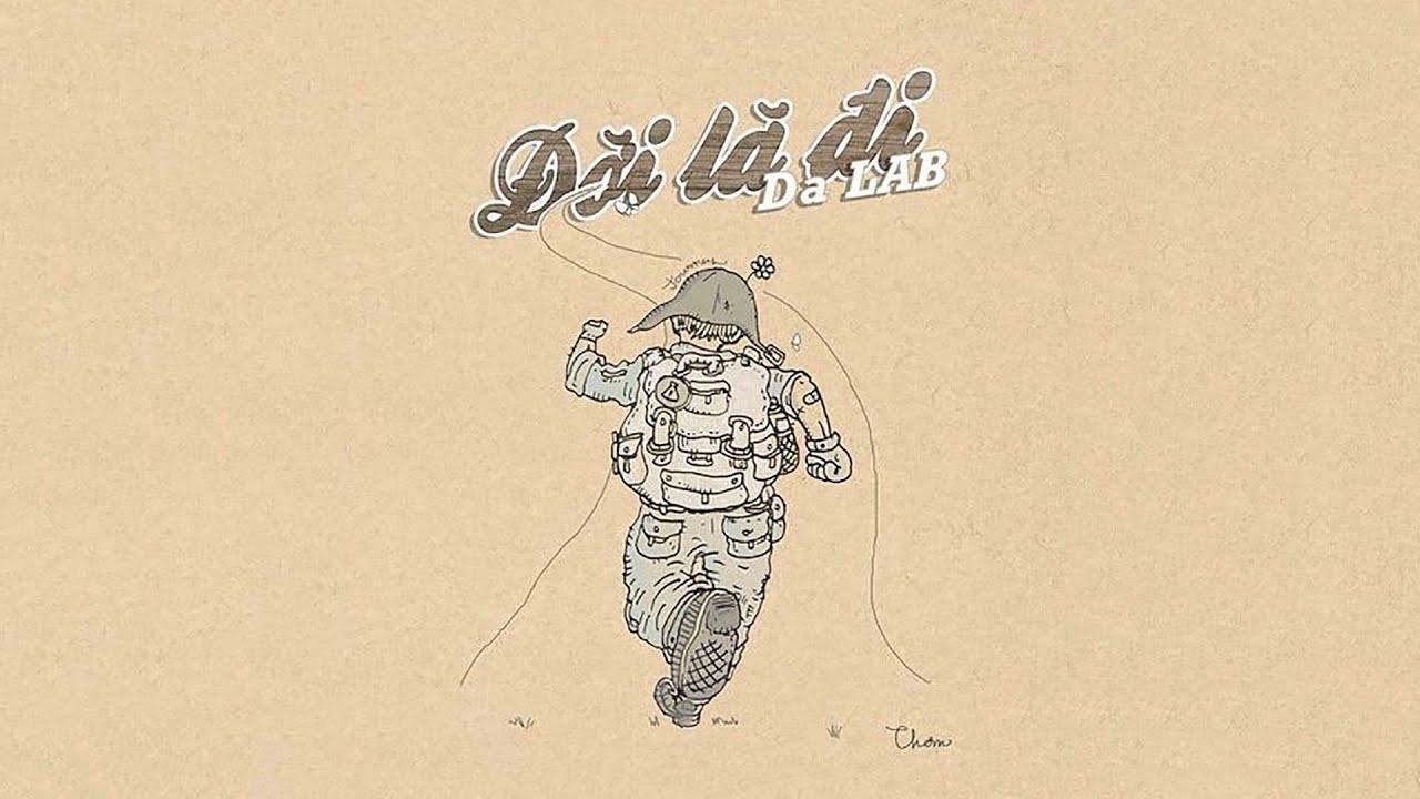 Đời Là Đi - Da LAB (Official MV)