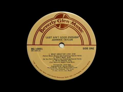 Johnnie Taylor - What About My Love (Beverly Glen Music 1982)