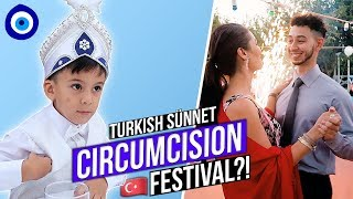 CIRCUMCISION PARTY IN TURKEY?! What is a Turkish Sünnet?