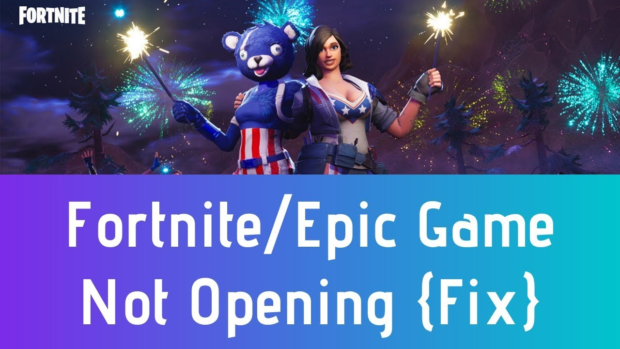 Fortnite Not Opening Season 7   Epic Game Launcher Won't ...