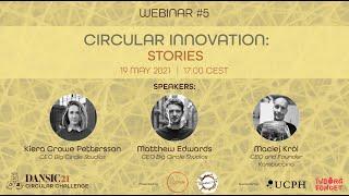 DANSIC21 Webinar #5: Circular Innovation: Stories
