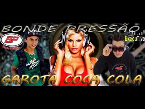 ELETROFUNK - NEW MUSIC Dj Leandro K FT Bonde Pressão   Garota Coca Cola